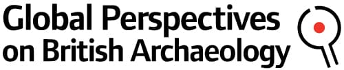Global perspectives on British Archaeology
